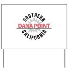 Dana Point California Yard Sign