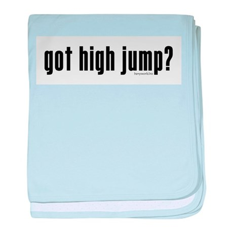 got high jump? Infant Blanket