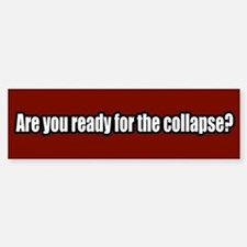 Collapse Bumper Bumper Bumper Sticker