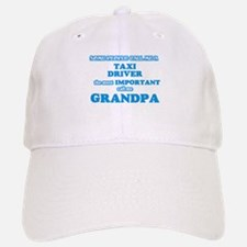 Some call me a Taxi Driver, the most important Baseball Baseball Cap