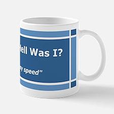 Where the Hell Was I? 'Unsane' Mug