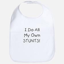 I do all my own STUNTS!