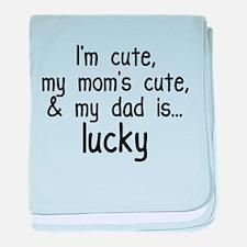 I'm Cute, Mom's Cute, & Dad i Infant Blanket