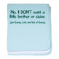 No Siblings- Just Candy Infant Blanket