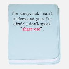 I Don't Speak Share-Ese Infant Blanket