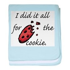 I did it all for the Cookie Infant Blanket