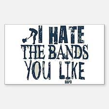 I Hate Bands You Like Decal