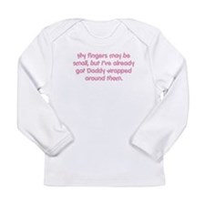 My Fingers May Be Small... Long Sleeve Infant T-Sh