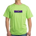 Drop The Teleprompter Green T-Shirt