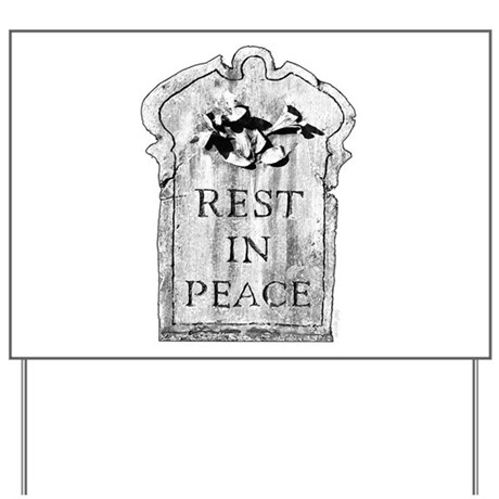 Rest In Peace - Yard Sign