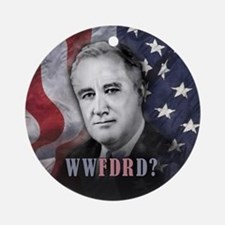What Would FDR Do? Ornament (Round)