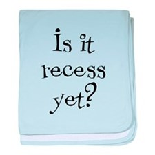 Is it Recess Yet? Infant Blanket