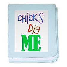 Chicks Digs Me Infant Blanket