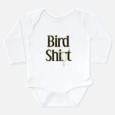 Bird Shit Long Sleeve Infant Bodysuit