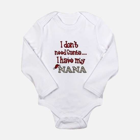 I don't need Santa I have my Nana Onesie Romper Suit