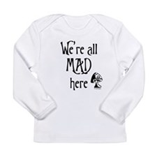 We're All Mad Long Sleeve Infant T-Shirt