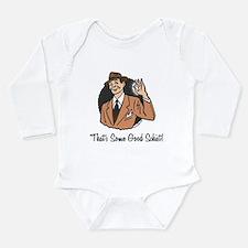 Good Schist Long Sleeve Infant Bodysuit