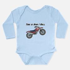 How I Roll (Dirt Bike) Long Sleeve Infant Bodysuit