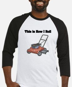 How I Roll (Lawn Mower) Baseball Jersey