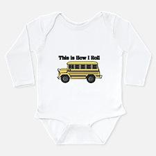 How I Roll (Short Yellow Scho Long Sleeve Infant B