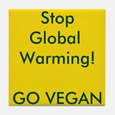 Stop Global Warming! Go Vegan Tile Coaster