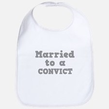 Married to a Convict Bib