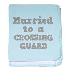 Married to a Crossing Guard Infant Blanket
