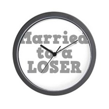 Married to a Loser Wall Clock