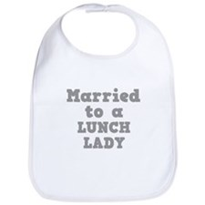 Married to a Lunch Lady Bib