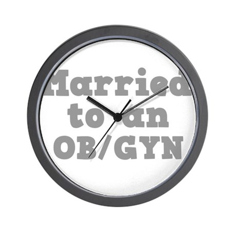 Married to an OB/GYN Wall Clock