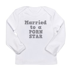 Married to a Porn Star Long Sleeve Infant T-Shirt