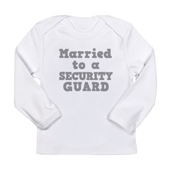 Married to a Security Guard Long Sleeve Infant T-S