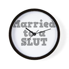 Married to a Slut Wall Clock