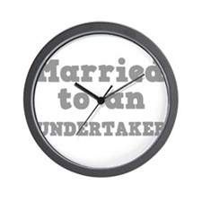 Married to an Undertaker Wall Clock