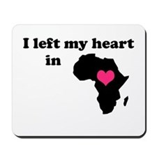 I Left My Heart in Africa Mousepad