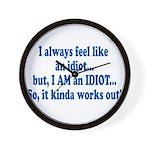 I AM an Idiot Wall Clock