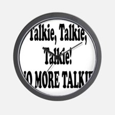 NO MORE TALKIE! Wall Clock