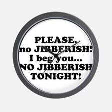 Please no JIBBERISH Wall Clock