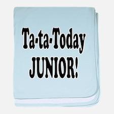 Ta-Ta-Today Junior! Infant Blanket