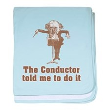 Conductor Told Me Infant Blanket