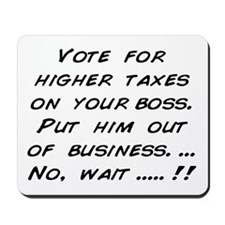 Vote for higher taxes on your Mousepad