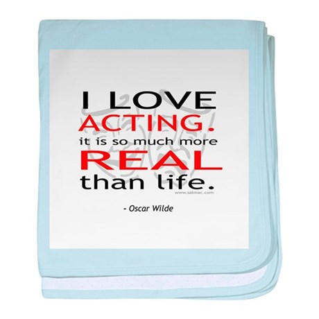 Oscar Wilde Quote on Acting Infant Blanket