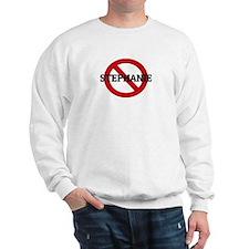 Anti-Stephanie Sweatshirt