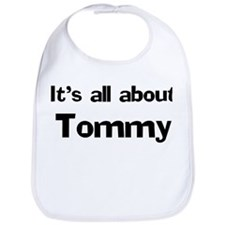 It's all about Tommy Bib