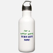 For a Better World, TURN LEFT Water Bottle 1. Stai