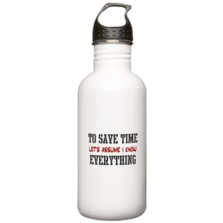 Just Assume I Know Everything Water Bottle 1. Stai