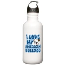 I Love my American Bulldog Water Bottle