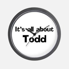 It's all about Todd Wall Clock