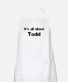 It's all about Todd BBQ Apron