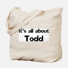 It's all about Todd Tote Bag